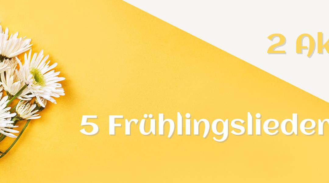 5 Frühlingslieder mit 2 Akkorden begleiten
